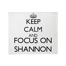 Keep Calm and Focus on Shannon Throw Blanket