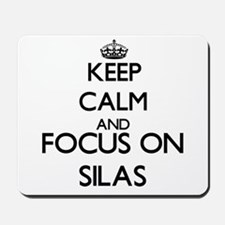 Keep Calm and Focus on Silas Mousepad