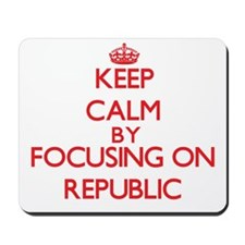 Keep Calm by focusing on Republic Mousepad