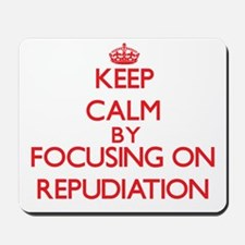 Keep Calm by focusing on Repudiation Mousepad