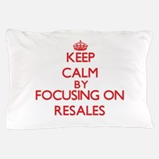 Keep Calm by focusing on Resales Pillow Case