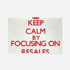 Keep Calm by focusing on Resales Magnets