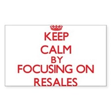 Keep Calm by focusing on Resales Decal