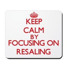Keep Calm by focusing on Resaling Mousepad
