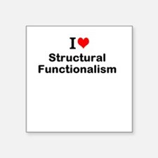 I Love Structural Functionalism Sticker