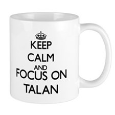 Keep Calm and Focus on Talan Mugs