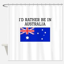 Id Rather Be In Australia Shower Curtain