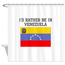 Id Rather Be In Venezuela Shower Curtain