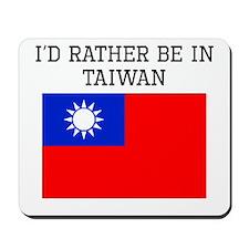 Id Rather Be In Taiwan Mousepad