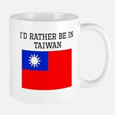 Id Rather Be In Taiwan Mugs