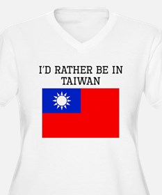 Id Rather Be In Taiwan Plus Size T-Shirt
