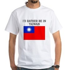 Id Rather Be In Taiwan T-Shirt