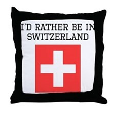 Id Rather Be In Switzerland Throw Pillow