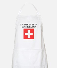 Id Rather Be In Switzerland Apron