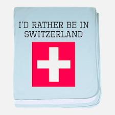 Id Rather Be In Switzerland baby blanket