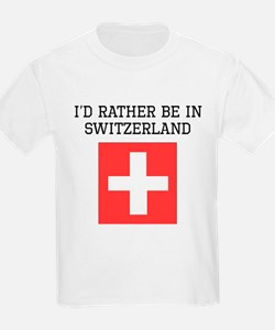 Id Rather Be In Switzerland T-Shirt
