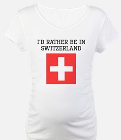 Id Rather Be In Switzerland Shirt