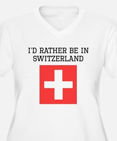Id Rather Be In Switzerland Plus Size T-Shirt