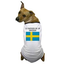 Id Rather Be In Sweden Dog T-Shirt