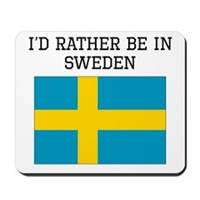 Id Rather Be In Sweden Mousepad