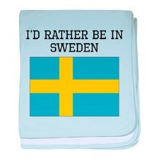 Id Rather Be In Sweden baby blanket