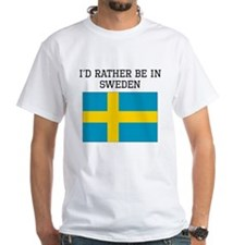 Id Rather Be In Sweden T-Shirt