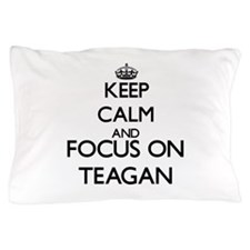 Keep Calm and Focus on Teagan Pillow Case