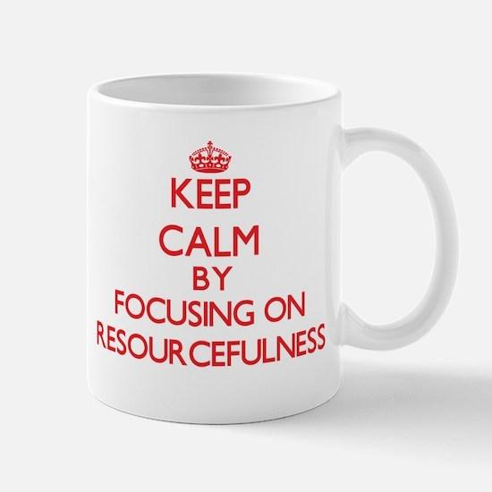 Keep Calm by focusing on Resourcefulness Mugs