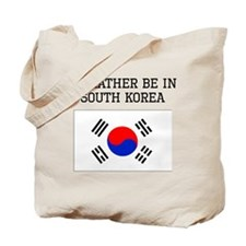 Id Rather Be In South Korea Tote Bag