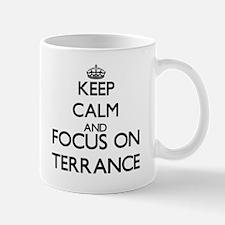 Keep Calm and Focus on Terrance Mugs