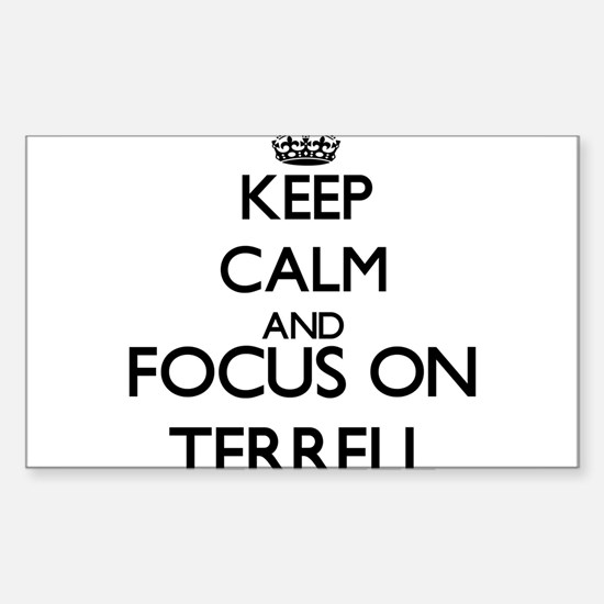 Keep Calm and Focus on Terrell Decal