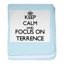 Keep Calm and Focus on Terrence baby blanket