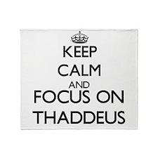 Keep Calm and Focus on Thaddeus Throw Blanket