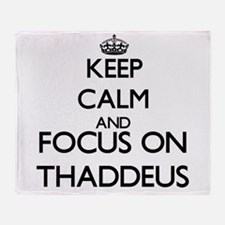 Keep Calm and Focus on Thaddeus Throw Blanket