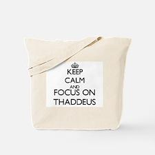 Keep Calm and Focus on Thaddeus Tote Bag