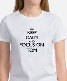 Keep Calm and Focus on Tom T-Shirt