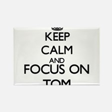 Keep Calm and Focus on Tom Magnets