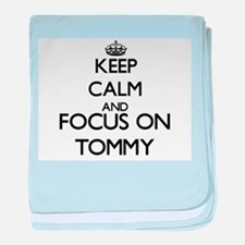 Keep Calm and Focus on Tommy baby blanket