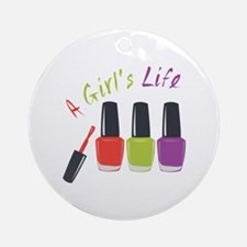 A Girls Life Ornament (Round)