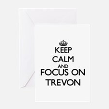 Keep Calm and Focus on Trevon Greeting Cards