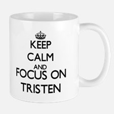 Keep Calm and Focus on Tristen Mugs