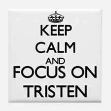 Keep Calm and Focus on Tristen Tile Coaster