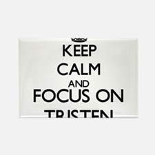 Keep Calm and Focus on Tristen Magnets