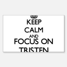 Keep Calm and Focus on Tristen Decal