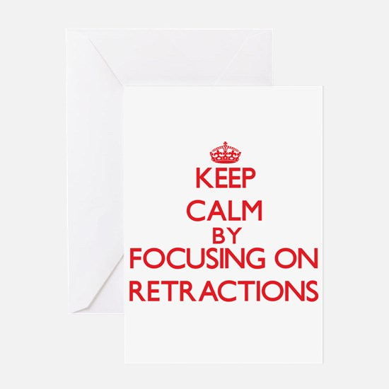 Keep Calm by focusing on Retraction Greeting Cards