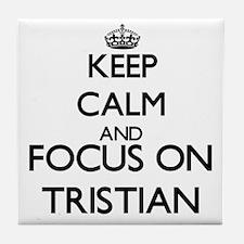 Keep Calm and Focus on Tristian Tile Coaster