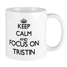 Keep Calm and Focus on Tristin Mugs