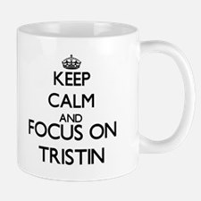 Keep Calm and Focus on Tristin Mugs
