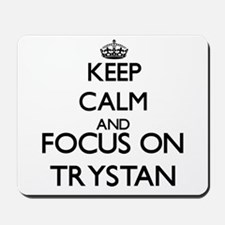 Keep Calm and Focus on Trystan Mousepad