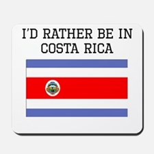 Id Rather Be In Costa Rica Mousepad